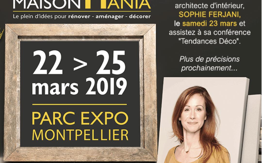 Salon Maison Mania du 22 au 25 Mars 2019